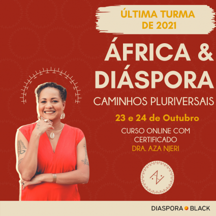África e Diáspora: caminhos pluriversais [ última edição de 2021 ]