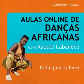 AULAS ONLINE DE DANÇAS AFRICANAS COM RAQUEL CABANECO