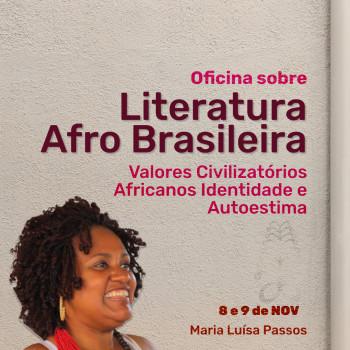 Oficina Sobre Literatura Afro Brasileira: Valores Civilizatórios Africanos Identidade e Autoestima